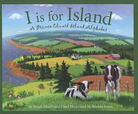 I Is for Island By MacDonald, Hugh/ Jones, Brenda (ILT)