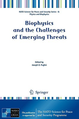 Biophysics and the Challenges of Emerging Threats By Puglisi, Joseph D. (EDT)